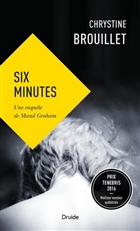 Six minutes : une enquête de Maud Graham
