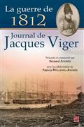 La Guerre de 1812 : journal de Jacques Viger