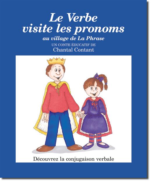 Le verbe visite les pronoms au village de la phrase, Contant Chantal,  librairieduquebec.fr