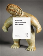 Art inuit : la collection Brousseau