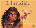 L'invisible. Conte des Indiens Mi'kmaq