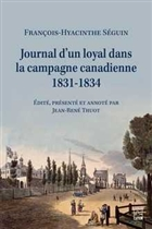Journal d'un loyal dans la campagne canadienne 1831-1834