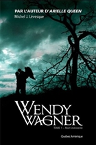 Wendy Wagner v 01 Mort imminente