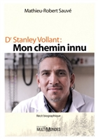 Dr Stanley Vollant. Mon chemin innu
