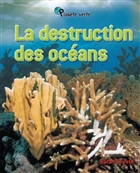 La destruction des océans