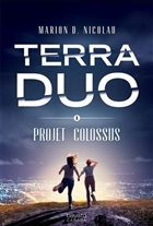Terra Duo vol 01 Projet Colossus