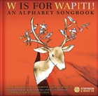 W is for Wapiti. An alphabet songbook