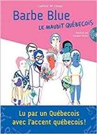Barbe Blue. Le maudit québécois + CD